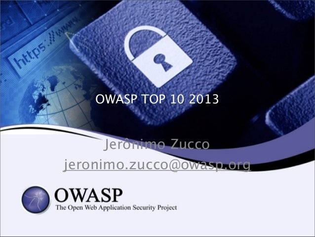 OWASP TOP 10 2013 Jerônimo Zucco jeronimo.zucco@owasp.org