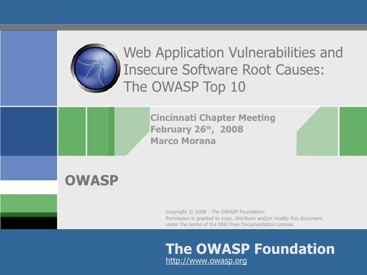 Web Application Vulnerabilities and Insecure Software Root Causes: The OWASP Top 10 Cincinnati Chapter Meeting February 26...