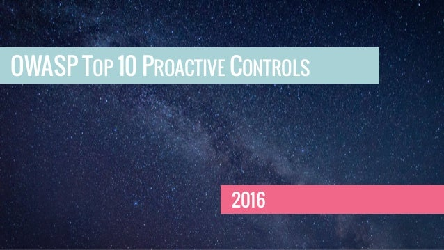OWASP TOP10 PROACTIVE CONTROLS 2016