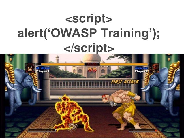 <script> alert('OWASP Training'); </script>