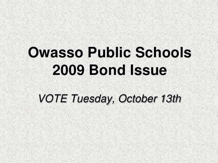 Owasso Public Schools 2009 Bond Issue<br />VOTE Tuesday, October 13th<br />