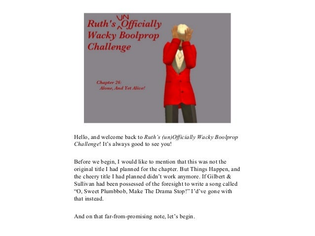 Hello, and welcome back to Ruth's (un)Officially Wacky BoolpropChallenge! It's always good to see you!Before we begin, I w...
