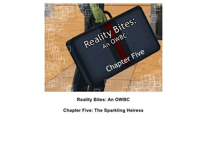 Reality Bites: An OWBCChapter Five: The Sparkling Heiress