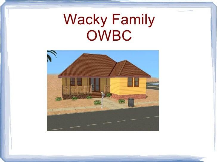 Wacky Family OWBC