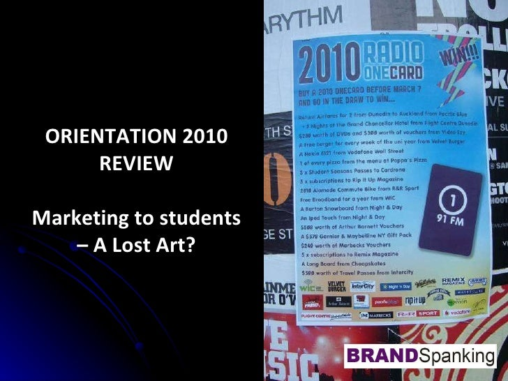 ORIENTATION 2010 REVIEW Marketing to students – A Lost Art?