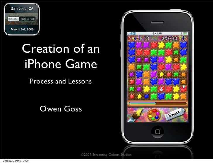 Creation of an                 iPhone Game                          Process and Lessons                               Owen...