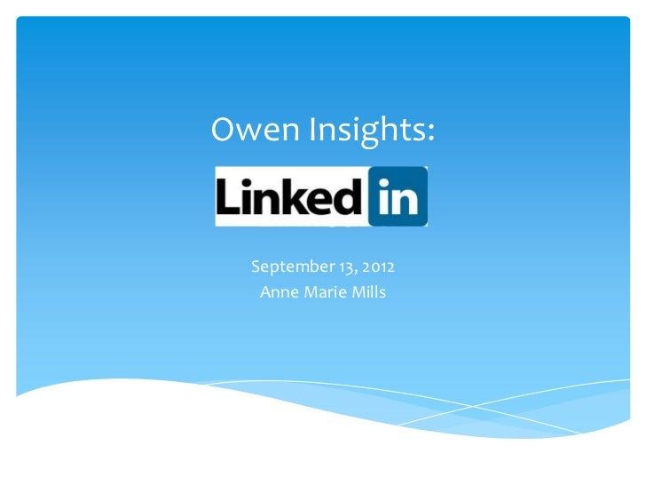 Owen Insights:  LinkedIn  September 13, 2012   Anne Marie Mills