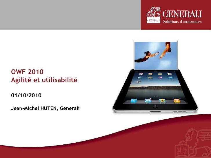 OWF 2010 Agilité et utilisabilité  01/10/2010  Jean-Michel HUTEN, Generali