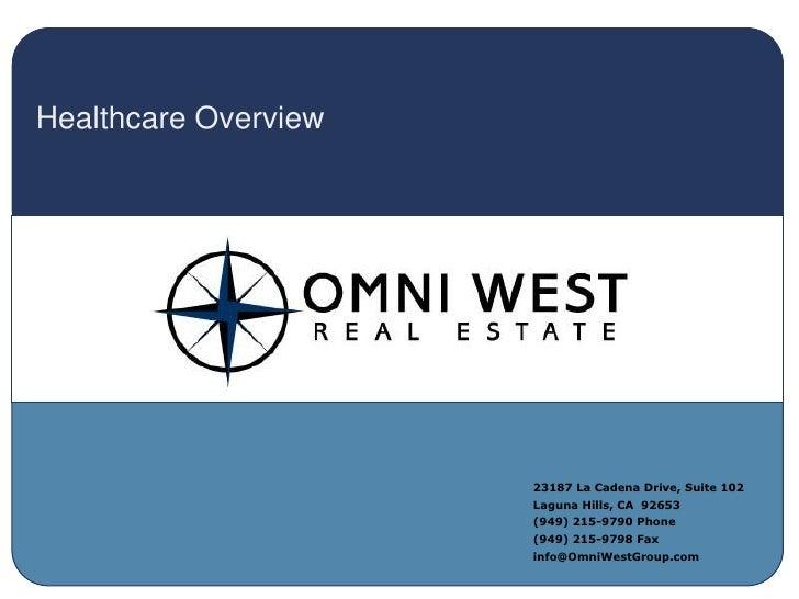 Healthcare Overview<br />23187 La Cadena Drive, Suite 102<br />Laguna Hills, CA  92653<br />(949) 215-9790 Phone<br />(949...