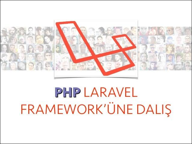 PHP LARAVEL FRAMEWORK'ÜNE DALIŞ