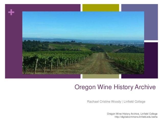 +    Oregon Wine History Archive        Rachael Cristine Woody | Linfield College                      Oregon Wine History...