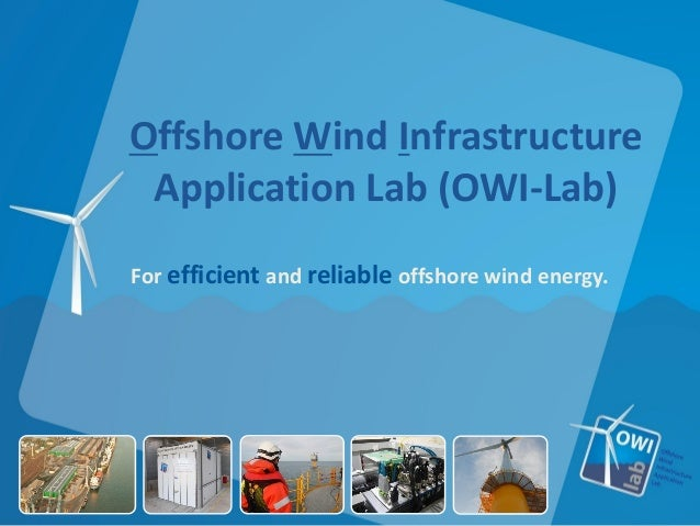 Offshore Wind Infrastructure Application Lab (OWI-Lab) For efficient and reliable offshore wind energy.