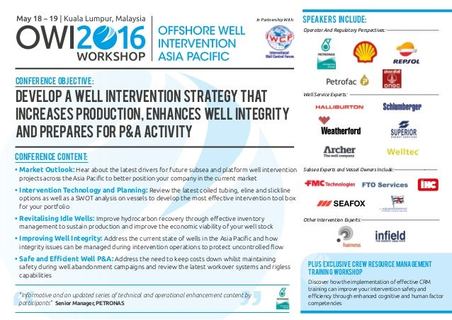 Conference Objective: Develop a Well Intervention Strategy That Increases Production, Enhances Well Integrity and Prepares...