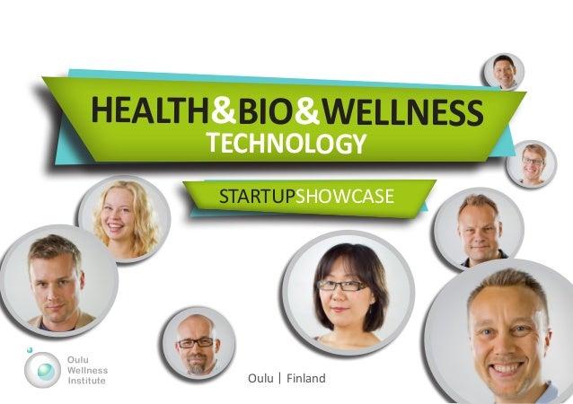 HEALTH&BIO&WELLNESS TECHNOLOGY  STARTUPSHOWCASE  Oulu | Finland