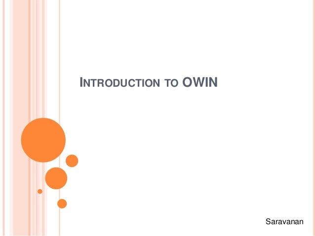 INTRODUCTION TO OWIN Saravanan