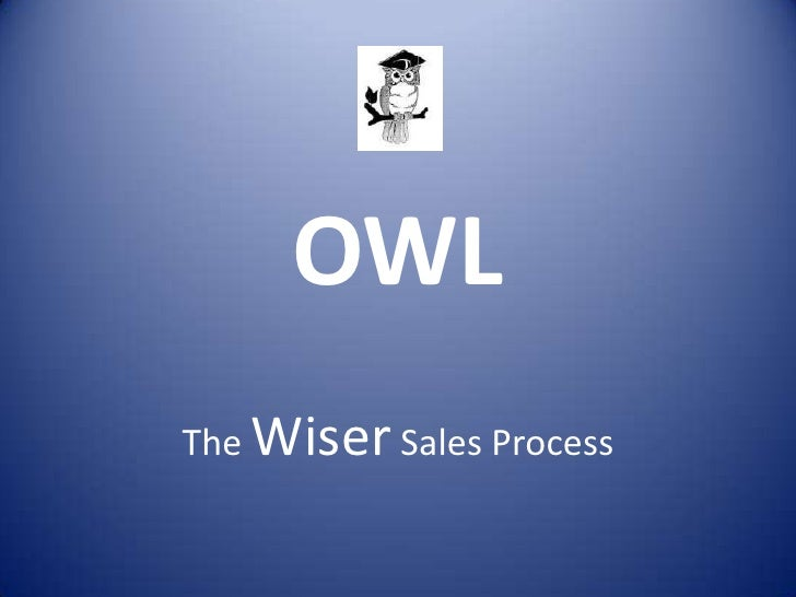 OWL<br />The Wiser Sales Process<br />