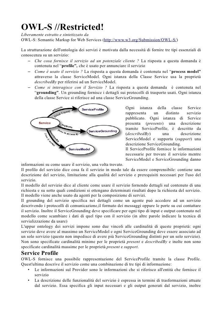 OWL-S //Restricted! Liberamente estratto e sintetizzato da OWL-S: Semantic Markup for Web Services (http://www.w3.org/Subm...