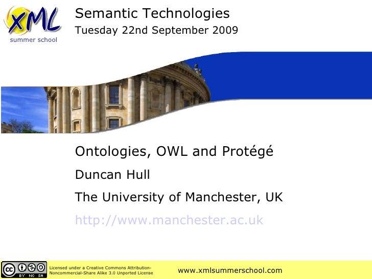 Ontologies, OWL and Prot égé Duncan Hull The University of Manchester, UK http://www. manchester .ac. uk   Semantic Techno...