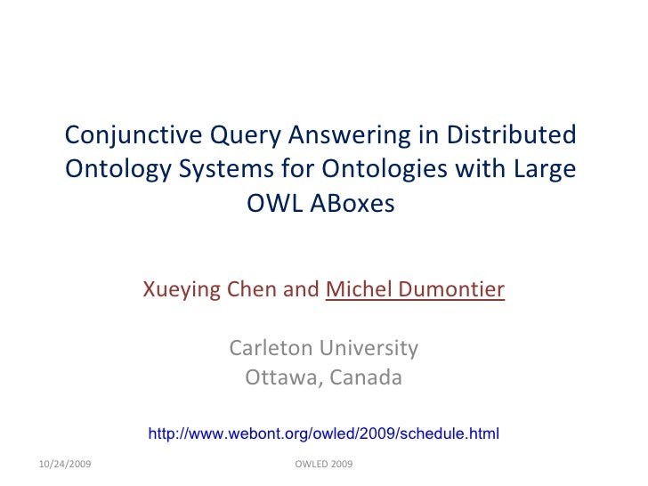 Conjunctive Query Answering in Distributed Ontology Systems for Ontologies with Large OWL ABoxes Xueying Chen and  Michel ...