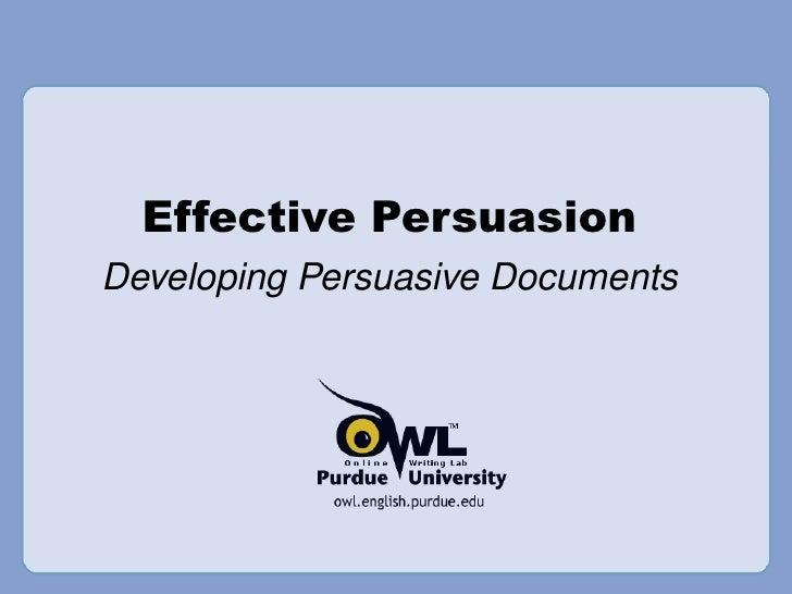 Effective Persuasion Developing Persuasive Documents