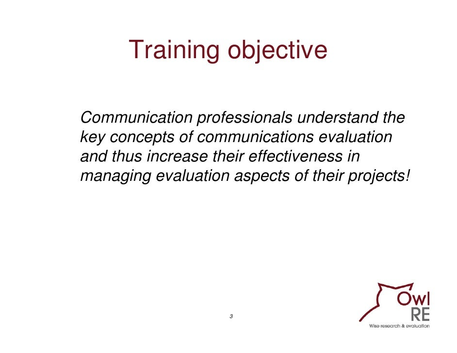 Evaluating Communication Programmes, Products and Campaigns: Training workshop Slide 3