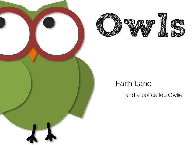 Owls Faith Lane and a bot called Owlie