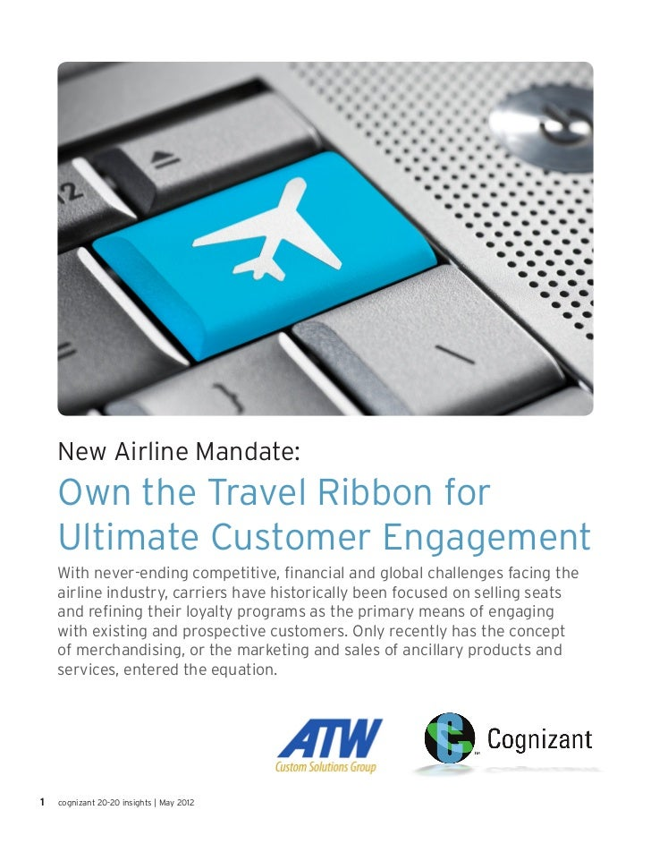 New Airline Mandate:    Own the Travel Ribbon for    Ultimate Customer Engagement    With never-ending competitive, financ...