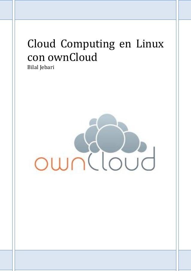 Cloud Computing en Linux con ownCloud Bilal Jebari