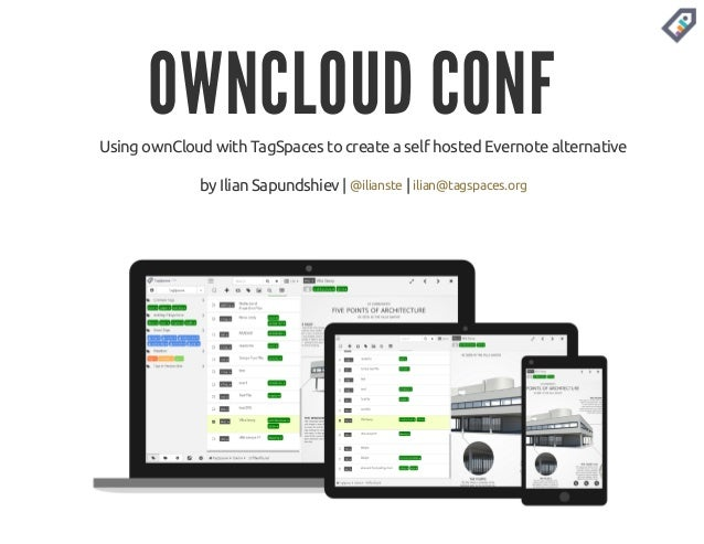 OWNCLOUD CONF  Using ownCloud with TagSpaces to create a self hosted Evernote alternative  by Ilian Sapundshiev | @ilianst...