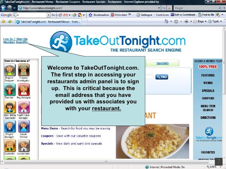 Welcome to TakeOutTonight.com. The first step in accessing your restaurants admin panel is to sign up.  This is critical b...