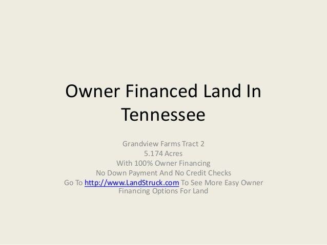 Owner Financed Land In Tennessee Grandview Farms Tract 2 5.174 Acres With 100% Owner Financing No Down Payment And No Cred...