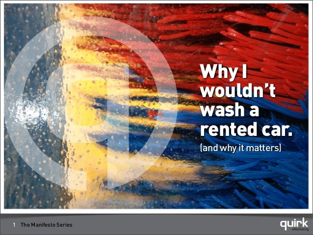 Why I wouldn't wash a rented car. (and why it matters)  1 The Manifesto Series