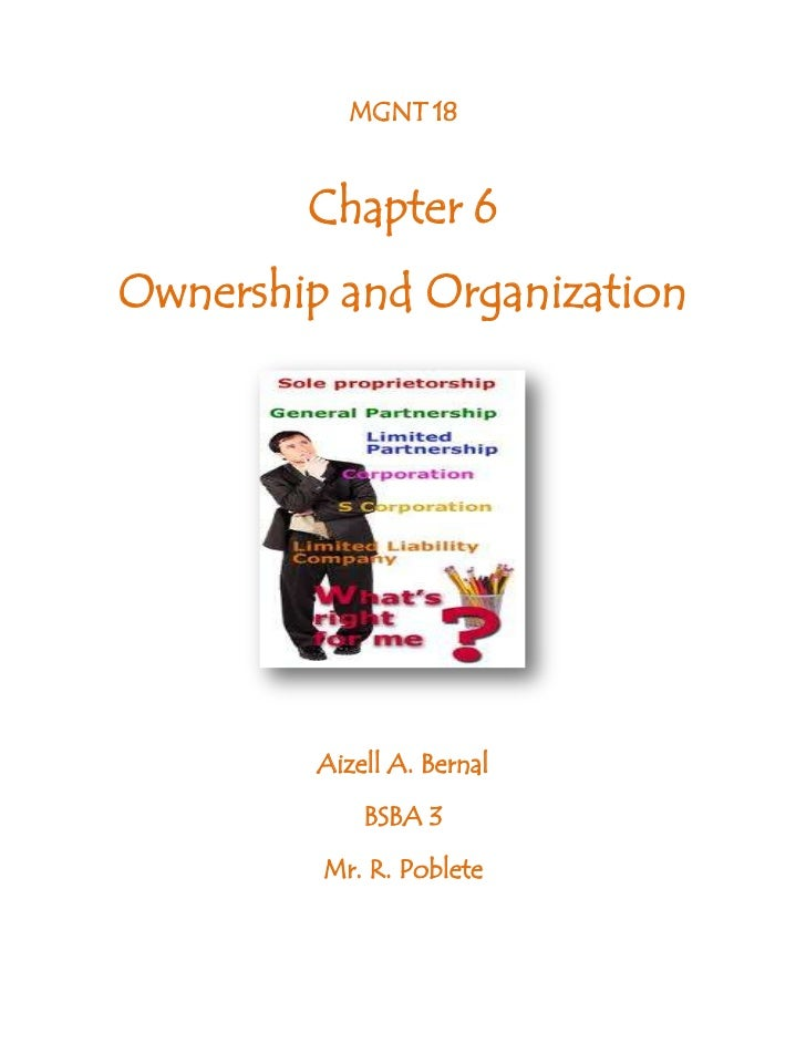 MGNT 18        Chapter 6Ownership and Organization         Aizell A. Bernal             BSBA 3         Mr. R. Poblete