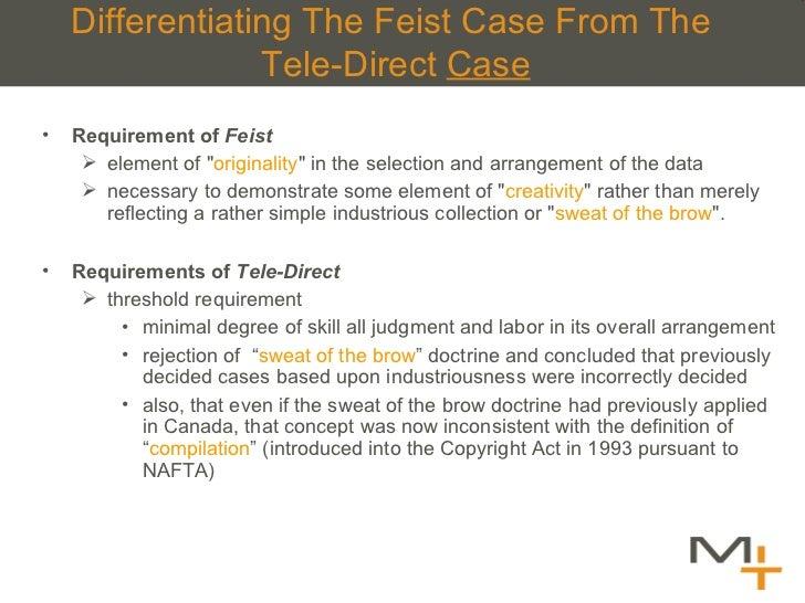 Differentiating The Feist Case From The  Tele-Direct  Case <ul><li>Requirement of  Feist   </li></ul><ul><ul><li>element o...