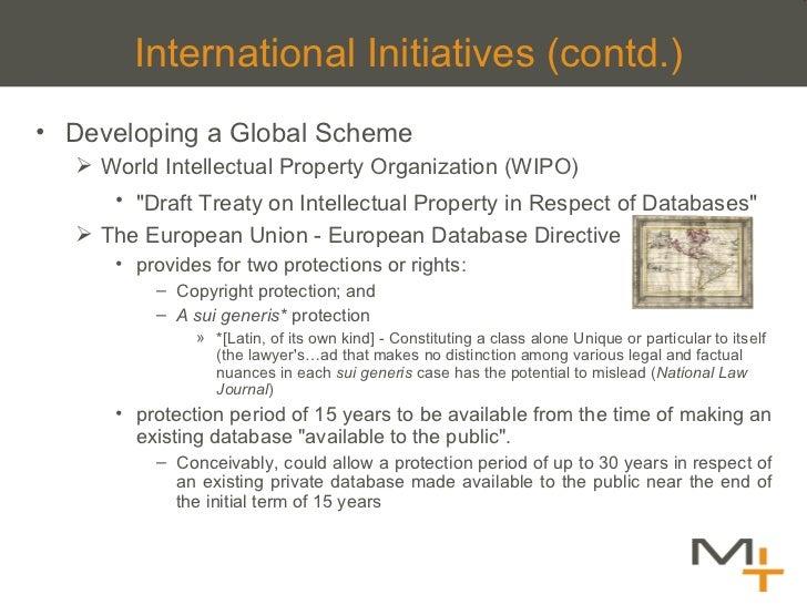 International Initiatives (contd.) <ul><li>Developing a Global Scheme </li></ul><ul><ul><li>World Intellectual Property Or...