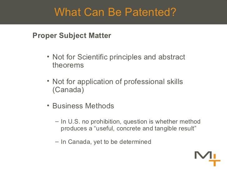 What Can Be Patented? <ul><ul><li>Proper Subject Matter </li></ul></ul><ul><ul><ul><li>Not for Scientific principles and a...