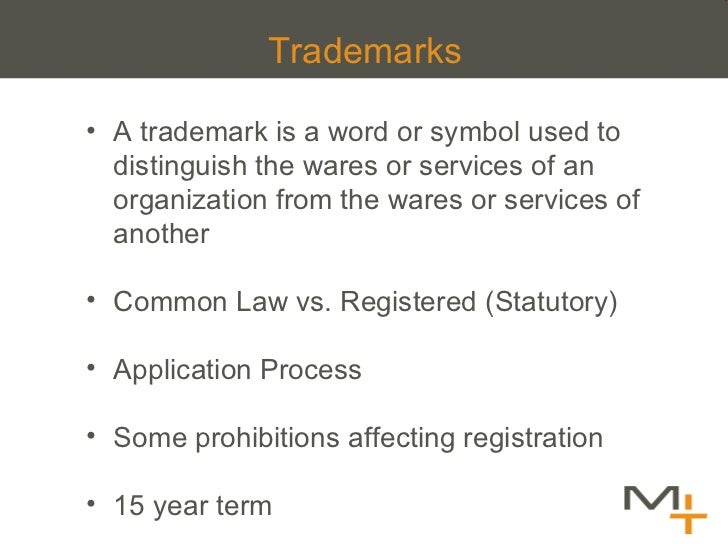 Trademarks  <ul><li>A trademark is a word or symbol used to distinguish the wares or services of an organization from the ...