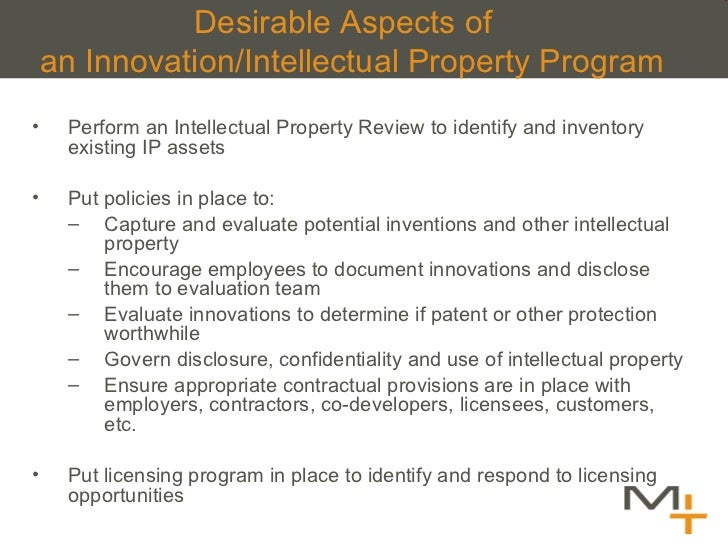 Desirable Aspects of  an Innovation/Intellectual Property Program <ul><li>Perform an Intellectual Property Review to ident...