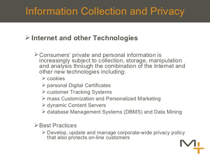 Information Collection and Privacy <ul><ul><li>Internet and other Technologies </li></ul></ul><ul><ul><ul><li>Consumers ' ...