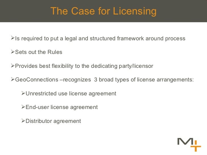 The Case for Licensing <ul><li>Is required to put a legal and structured framework around process </li></ul><ul><li>Sets o...