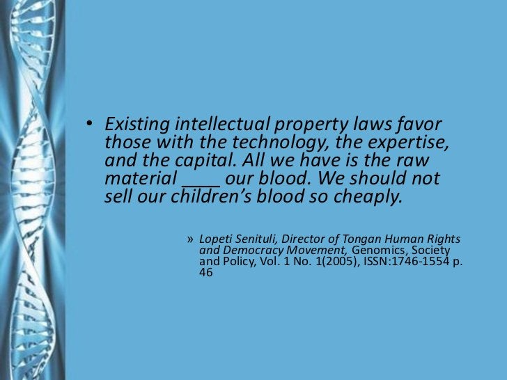 <ul><li>Existing intellectual property laws favor those with the technology, the expertise, and the capital. All we have i...