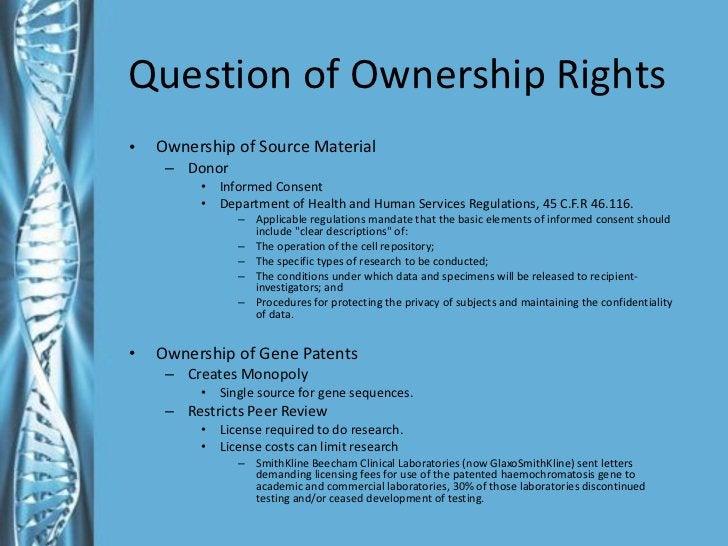Question of Ownership Rights <ul><li>Ownership of Source Material </li></ul><ul><ul><li>Donor </li></ul></ul><ul><ul><ul><...