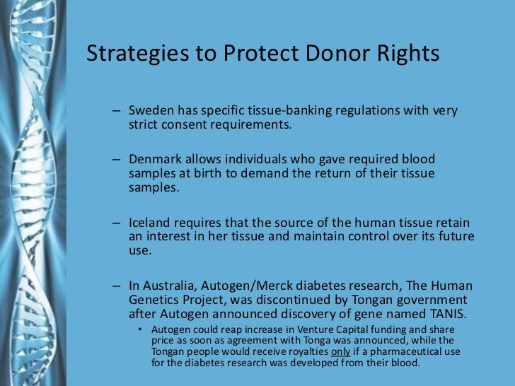 Strategies to Protect Donor Rights <ul><ul><li>Sweden has specific tissue-banking regulations with very strict consent req...