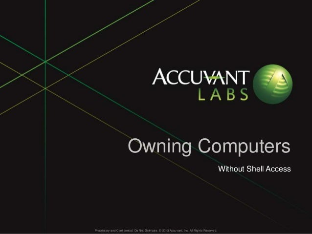 Proprietary and Confidential. Do Not Distribute. © 2013 Accuvant, Inc. All Rights Reserved.Proprietary and Confidential. D...