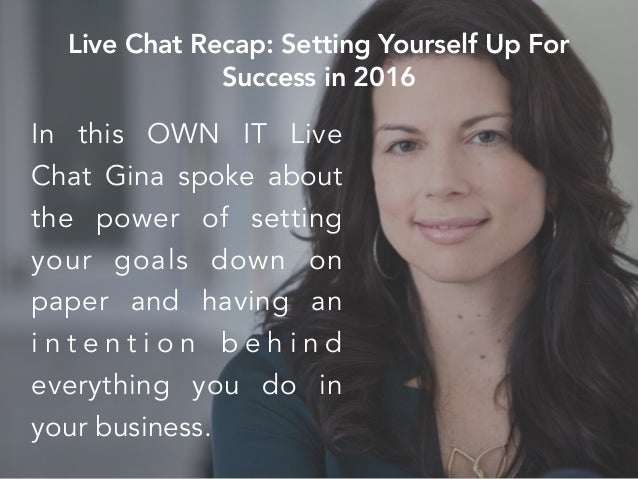 In this OWN IT Live Chat Gina spoke about the power of setting your goals down on paper and having an i n t e n t i o n b ...