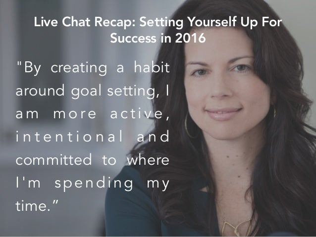 """""""By creating a habit around goal setting, I a m m o re a c t i v e , i n t e n t i o n a l a n d committed to where I'm sp..."""