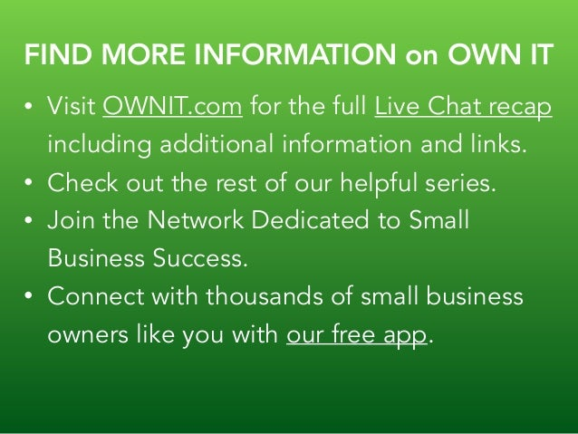 FIND MORE INFORMATION on OWN IT • Visit OWNIT.com for the full Live Chat recap including additional information and links....