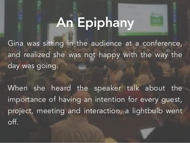 Gina was sitting in the audience at a conference, and realized she was not happy with the way the day was going. When she ...