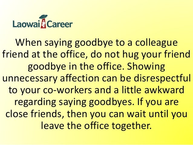 Saying goodbye to a friend and coworker