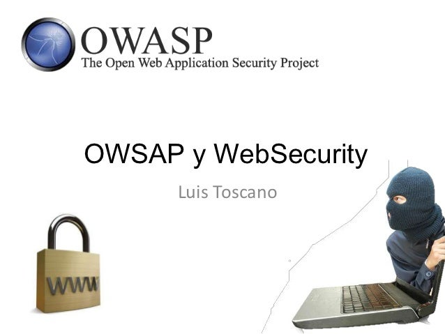 OWSAP y WebSecurity      Luis Toscano